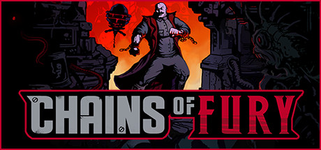 CHAINS OF FURY Game Free Download