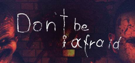 DONT BE AFRAID Game Free Download