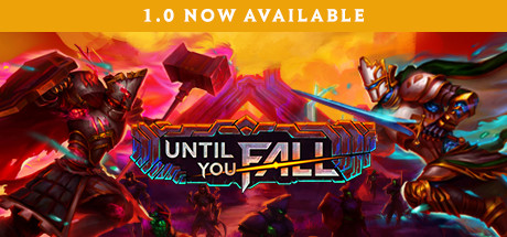 UNTIL YOU FALL Game Free Download