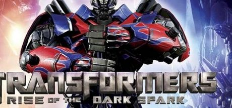 Transformers Rise of the Dark Spark Download Game Free